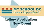 My School DC, Learn, Apply, Enroll. Lottery Applications Now Open!