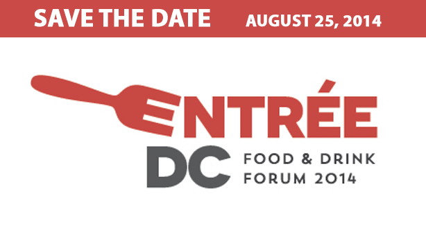 Save The Date - Entree DC, Food & Drink Forum 2014