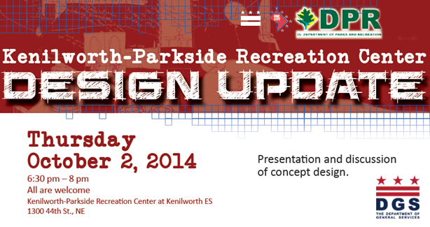 Kenilworth-Parkside Recreation Center Design Update Community Meeting October 2, 2014 at 6:30 pm\
